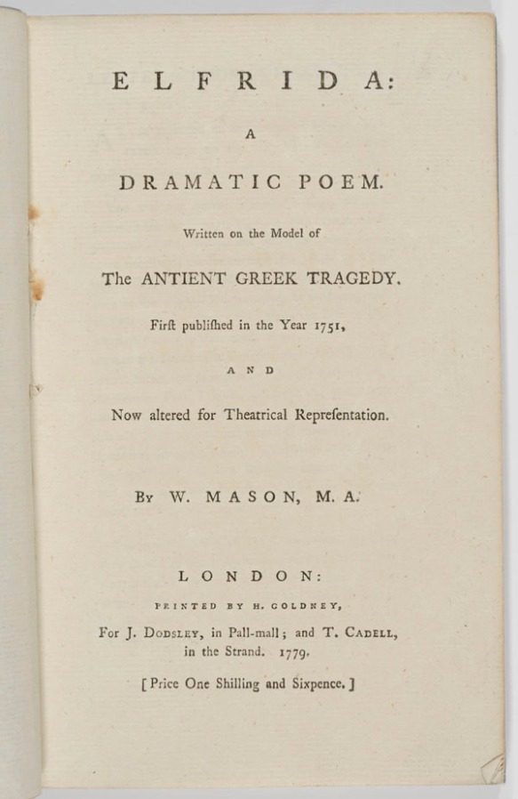 Elfrida : a dramatic poem. Written on the model of the antient Greek tragedy